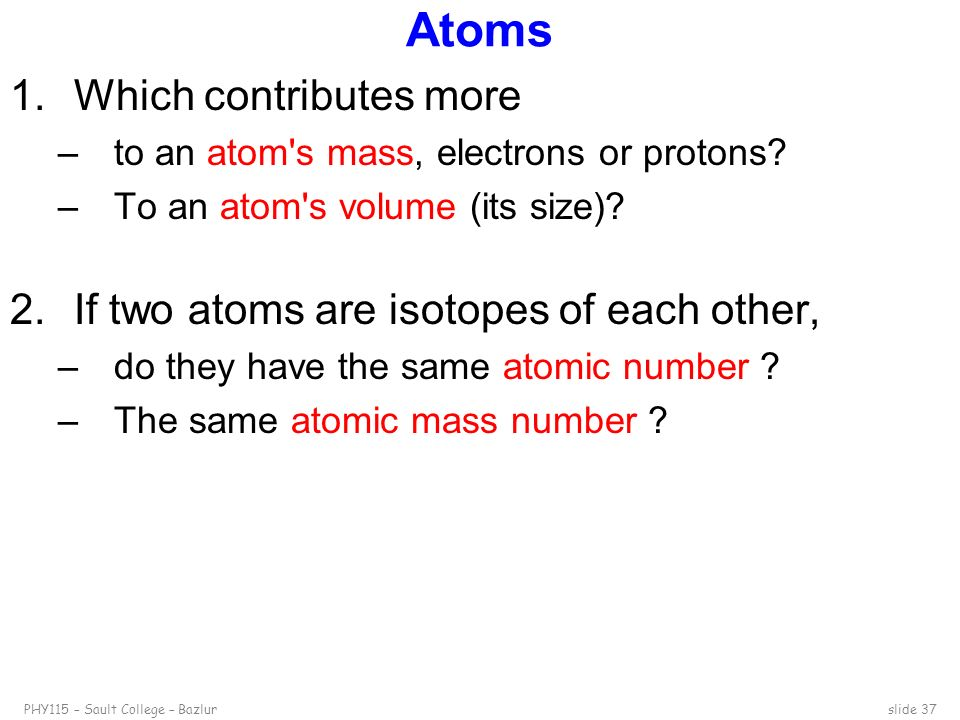Atoms Which contributes more If two atoms are isotopes of each other,