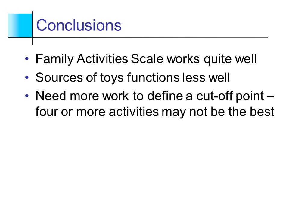 Conclusions Family Activities Scale works quite well
