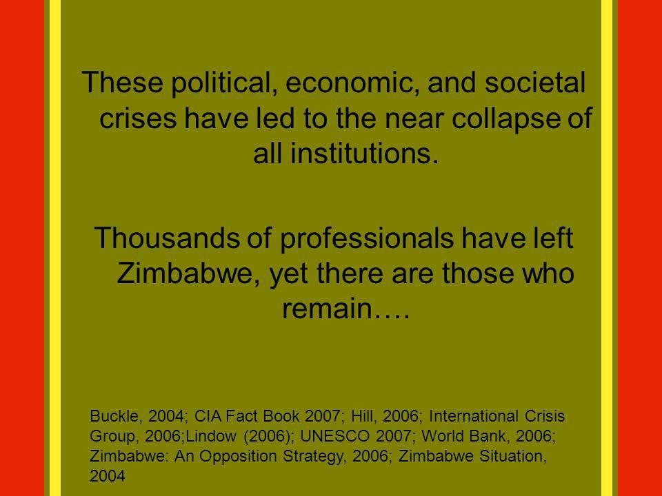 These political, economic, and societal crises have led to the near collapse of all institutions.