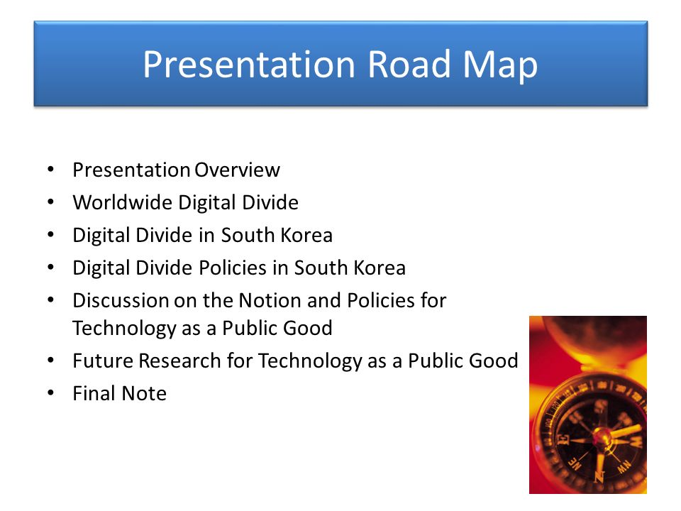 Presentation Road Map Presentation Overview Worldwide Digital Divide