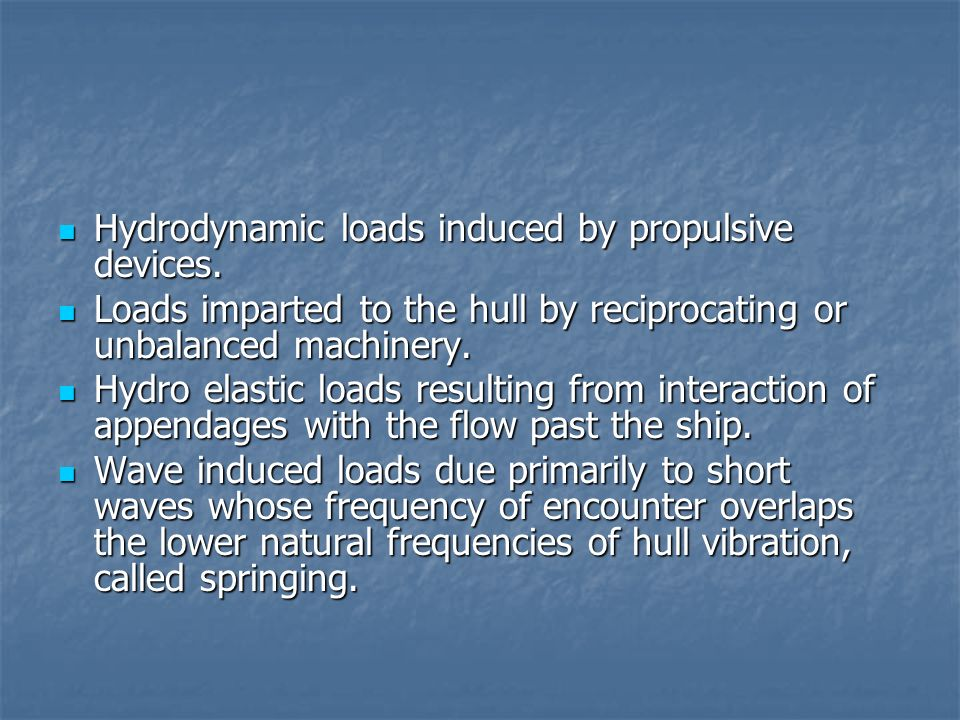 Hydrodynamic loads induced by propulsive devices.