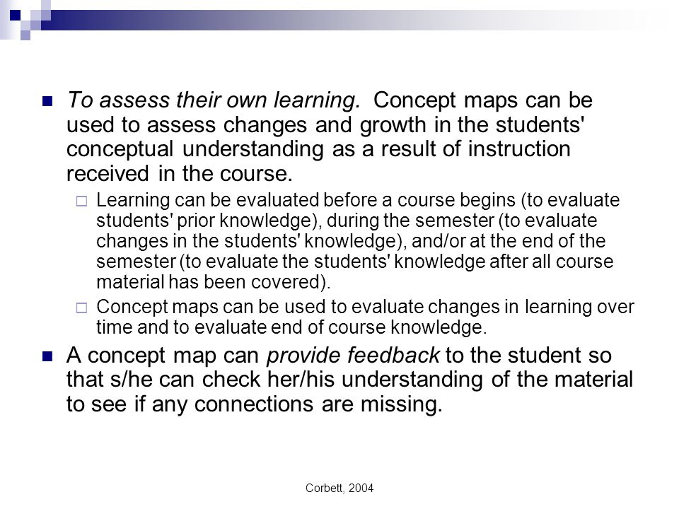 To assess their own learning