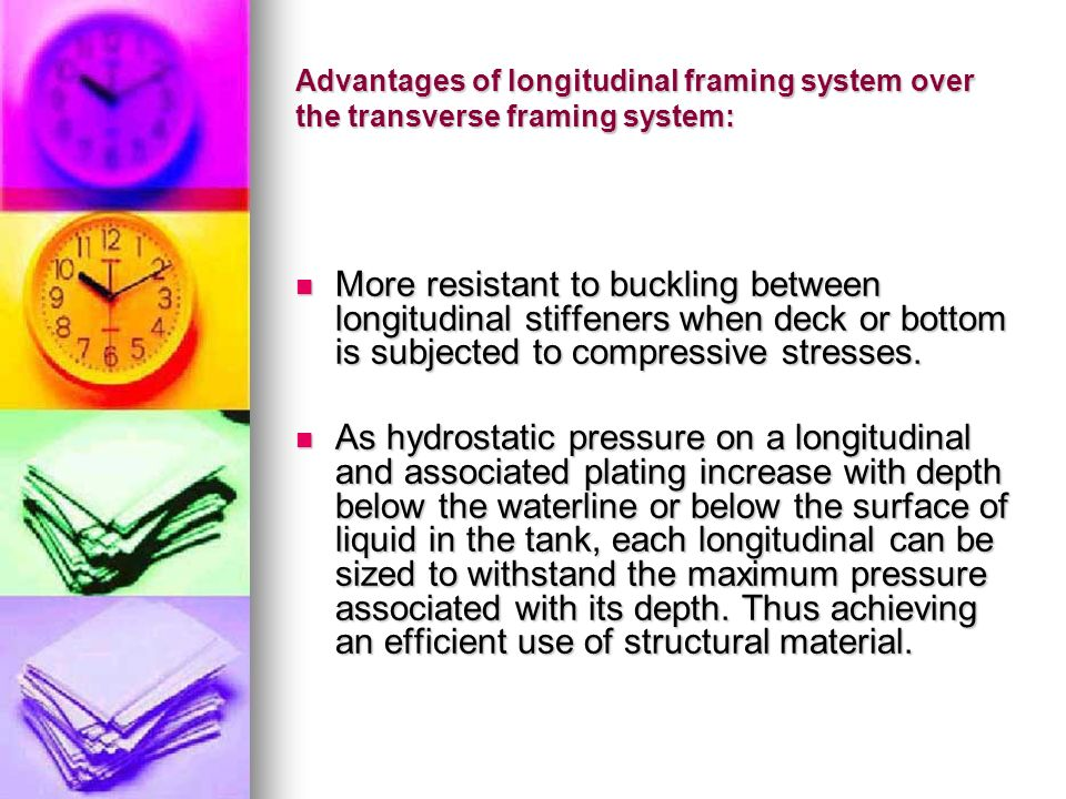 Advantages of longitudinal framing system over the transverse framing system: