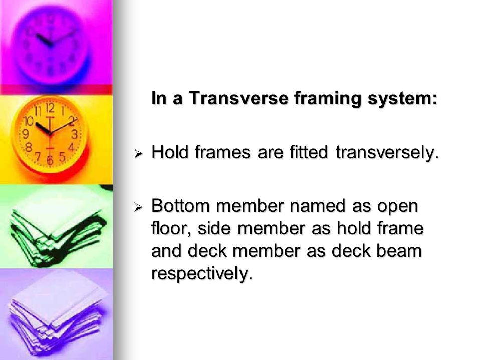In a Transverse framing system: