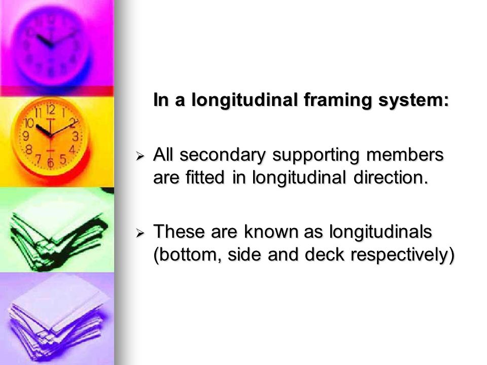 In a longitudinal framing system: