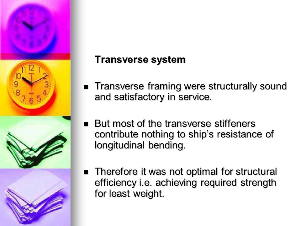 Transverse system Transverse framing were structurally sound and satisfactory in service.