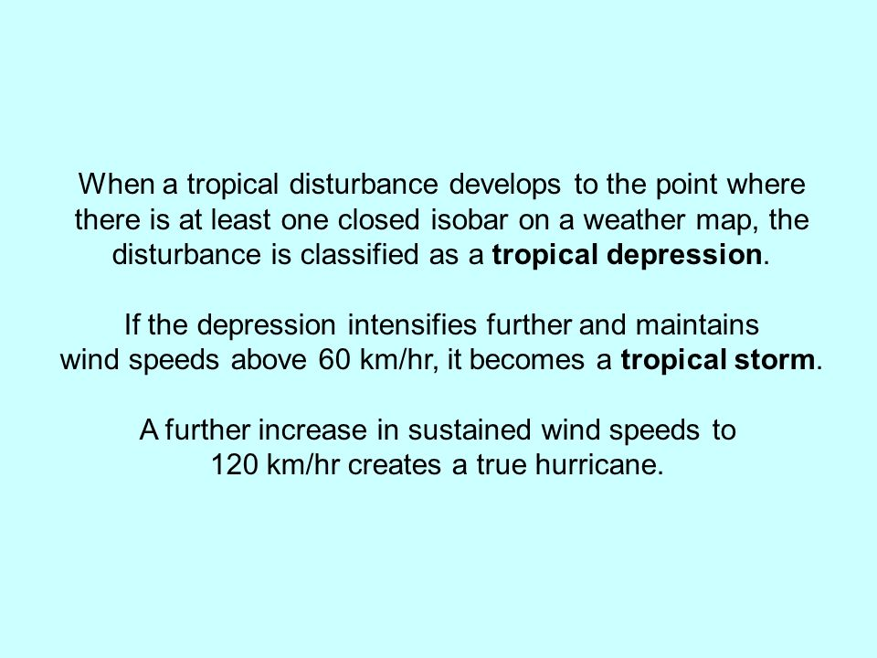 When a tropical disturbance develops to the point where