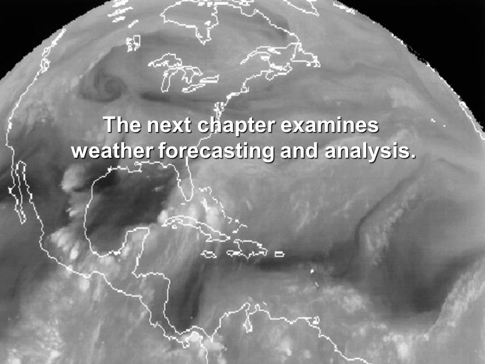 The next chapter examines weather forecasting and analysis.