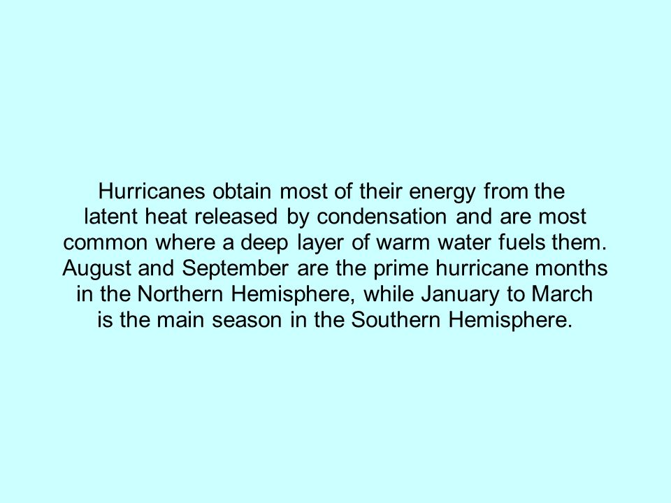 Hurricanes obtain most of their energy from the