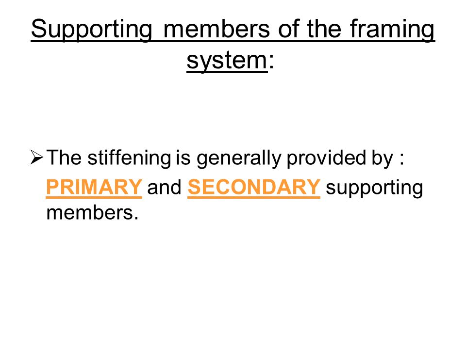 Supporting members of the framing system: