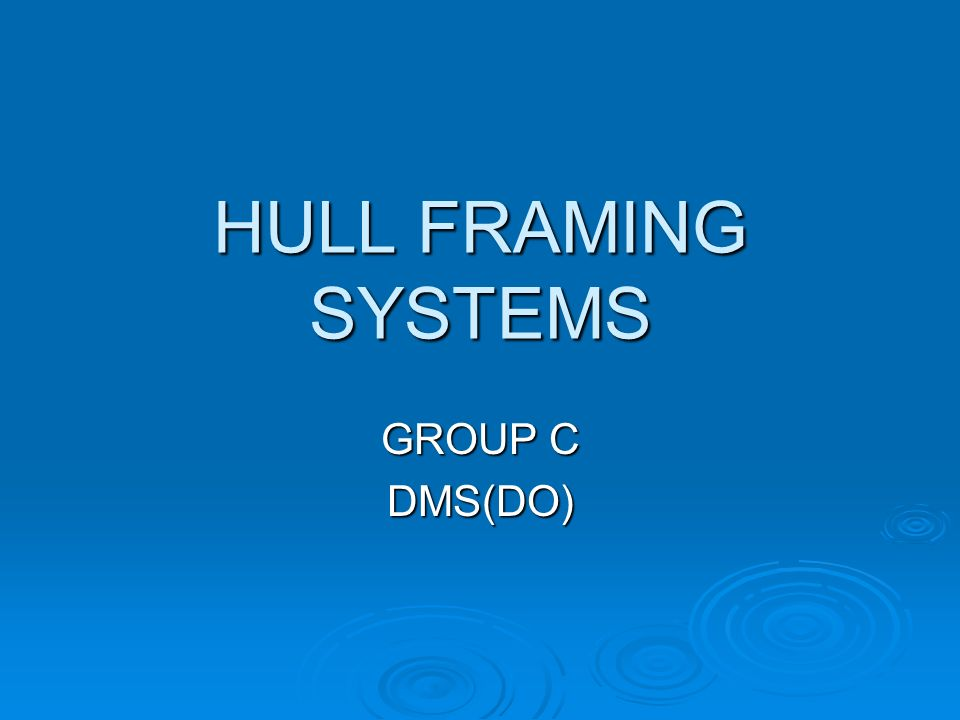 HULL FRAMING SYSTEMS GROUP C DMS(DO)