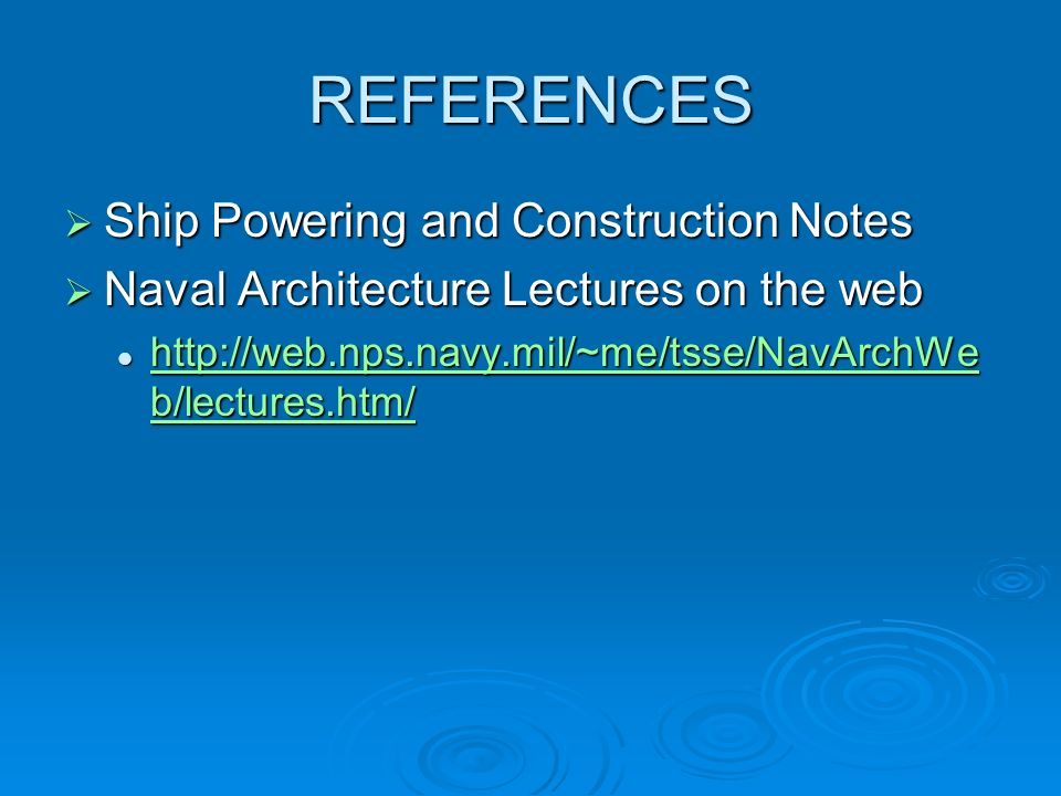 REFERENCES Ship Powering and Construction Notes