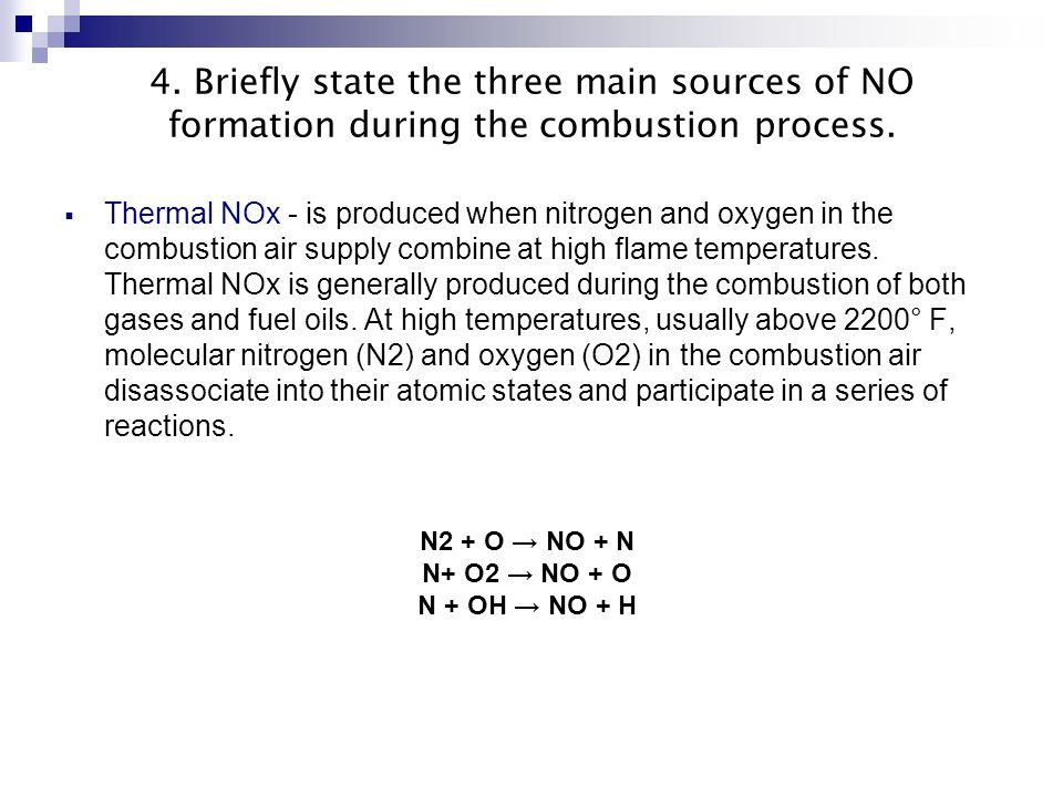 4. Briefly state the three main sources of NO formation during the combustion process.