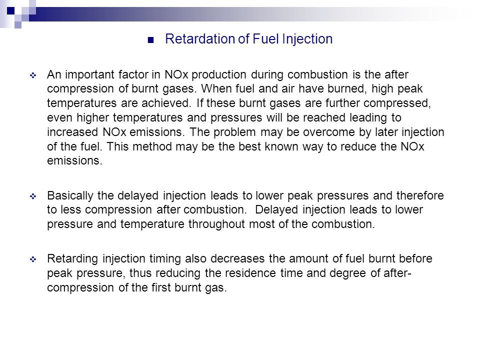 Retardation of Fuel Injection
