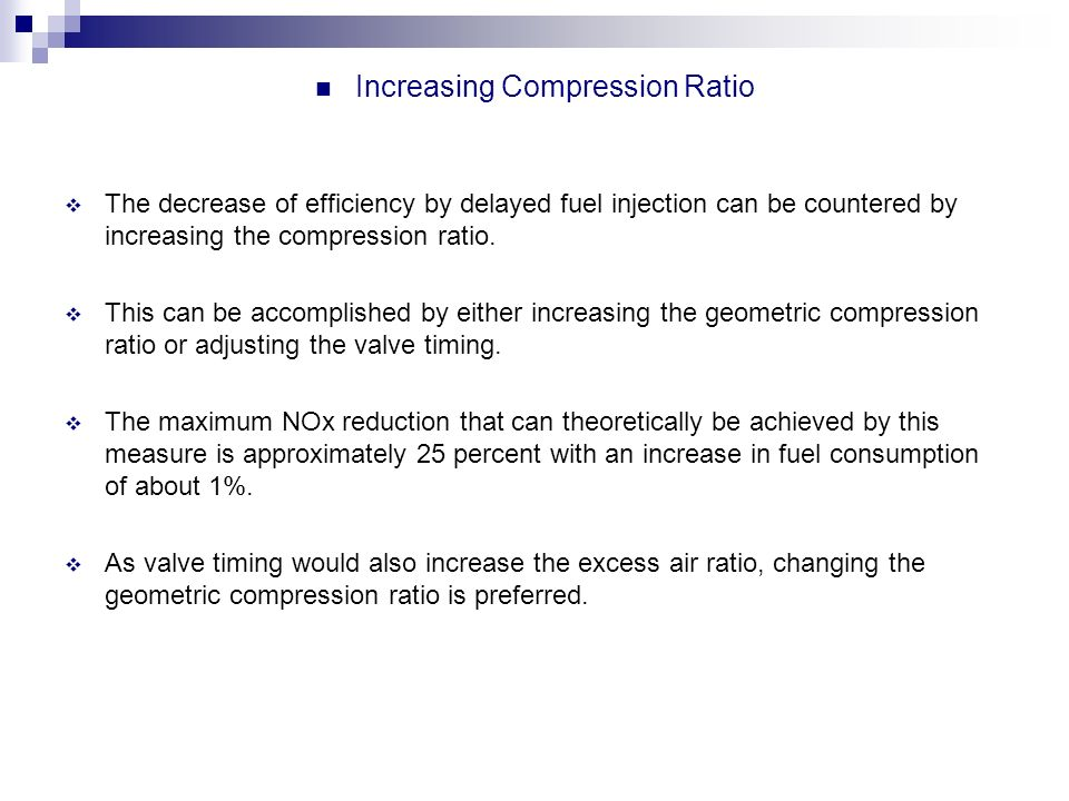 Increasing Compression Ratio