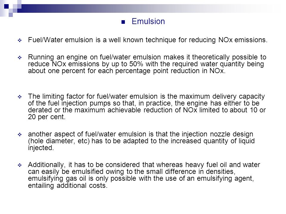 Emulsion Fuel/Water emulsion is a well known technique for reducing NOx emissions.