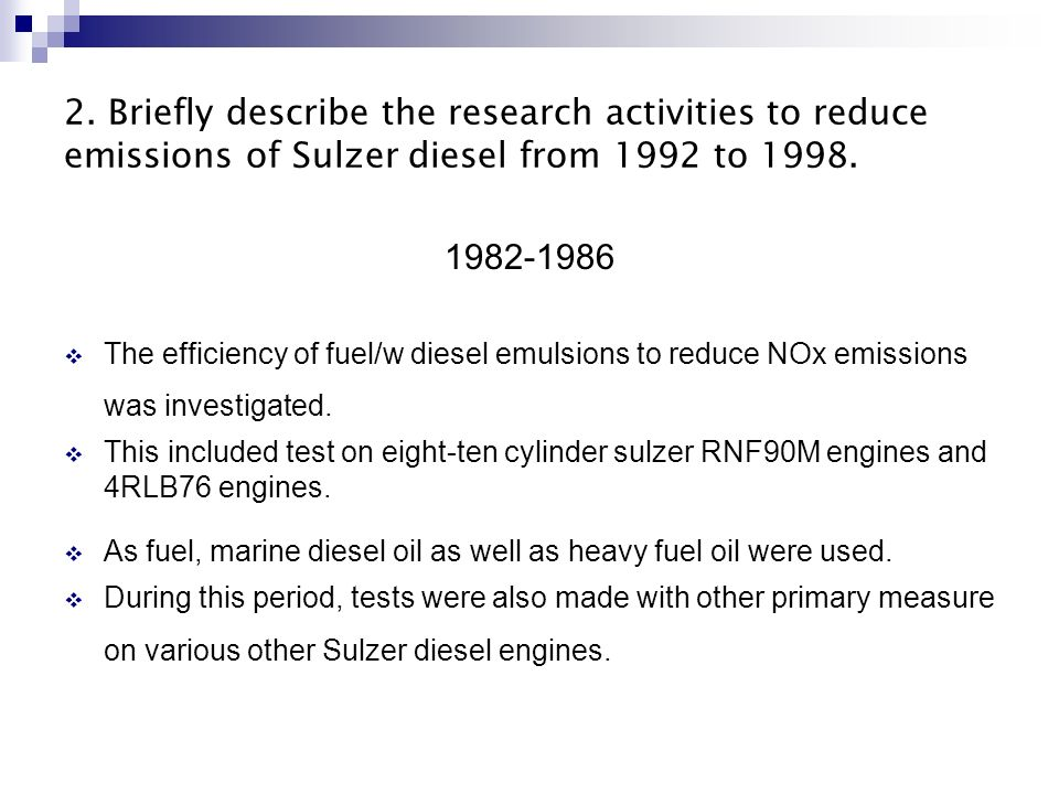 2. Briefly describe the research activities to reduce emissions of Sulzer diesel from 1992 to 1998.