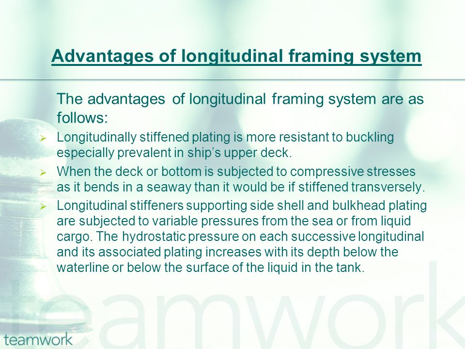 Advantages of longitudinal framing system