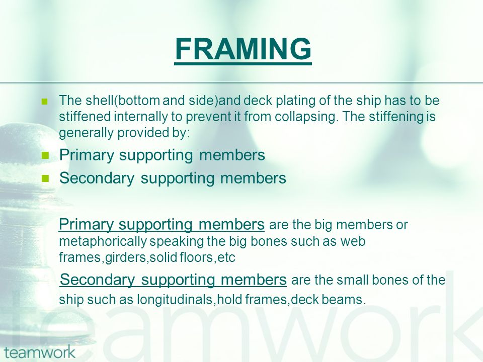 FRAMING Primary supporting members Secondary supporting members