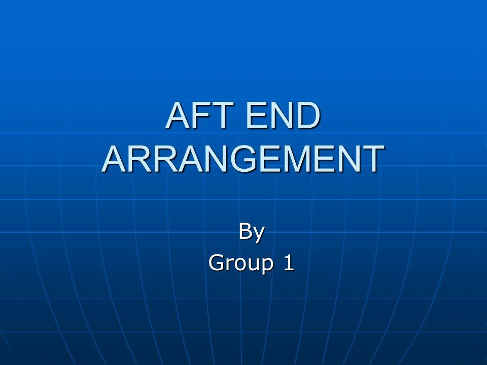 AFT END ARRANGEMENT By Group 1