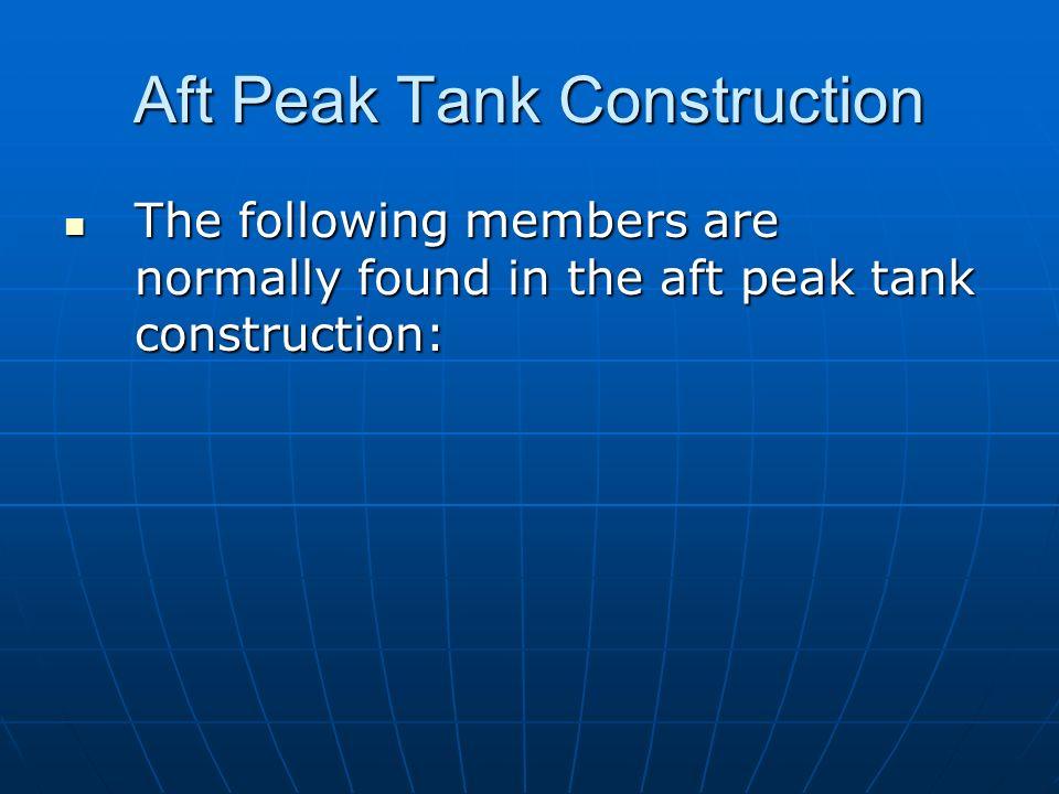 Aft Peak Tank Construction