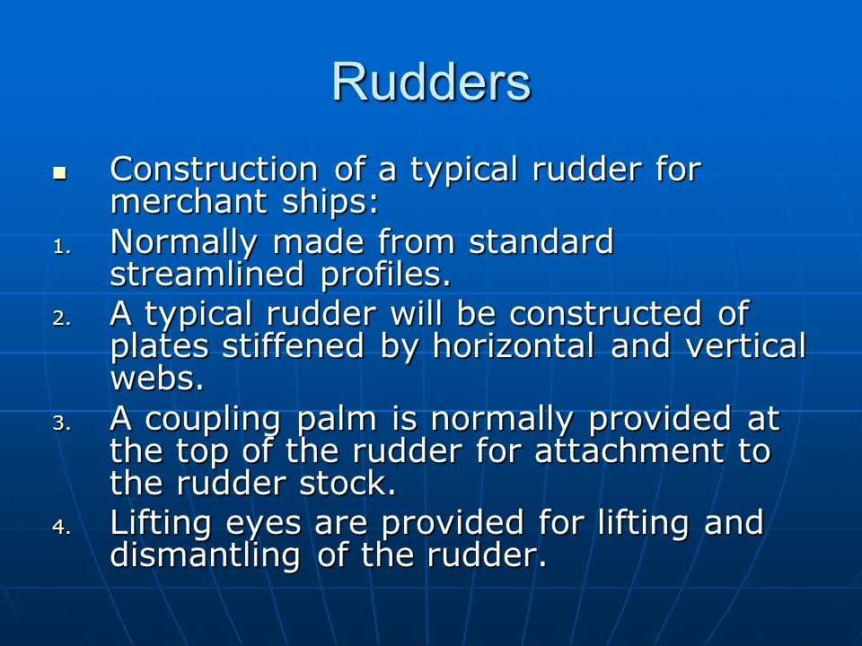 Rudders Construction of a typical rudder for merchant ships: