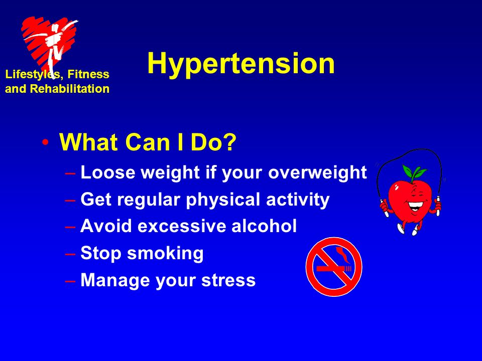 Hypertension What Can I Do Loose weight if your overweight