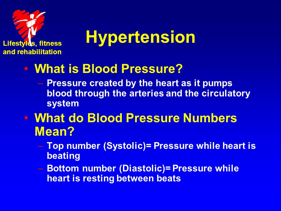 Hypertension What is Blood Pressure