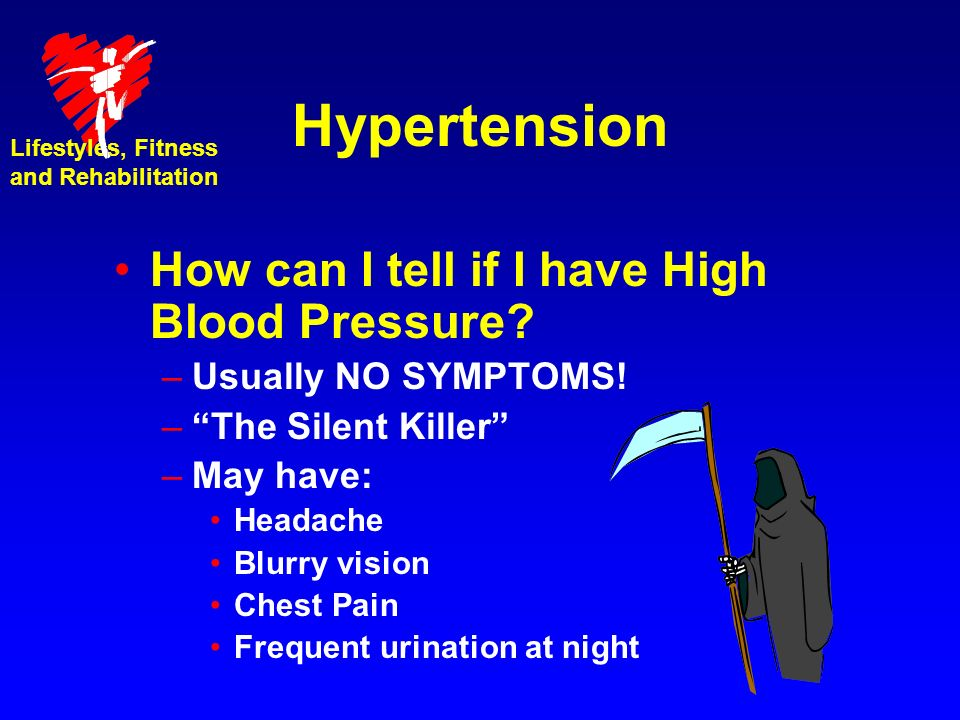 Hypertension How can I tell if I have High Blood Pressure