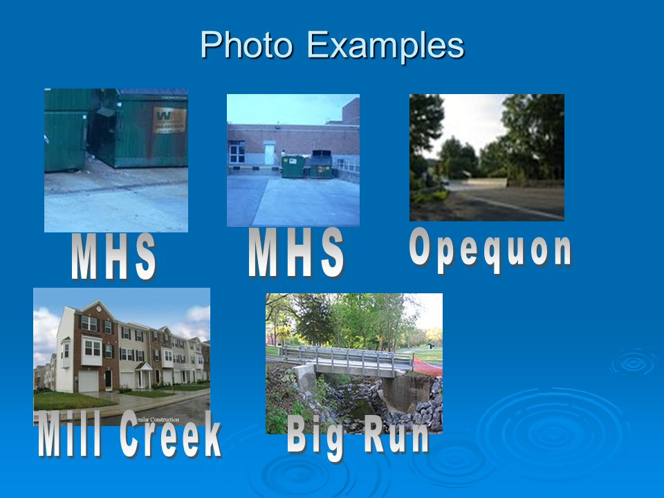 Photo Examples MHS Opequon MHS Mill Creek Big Run