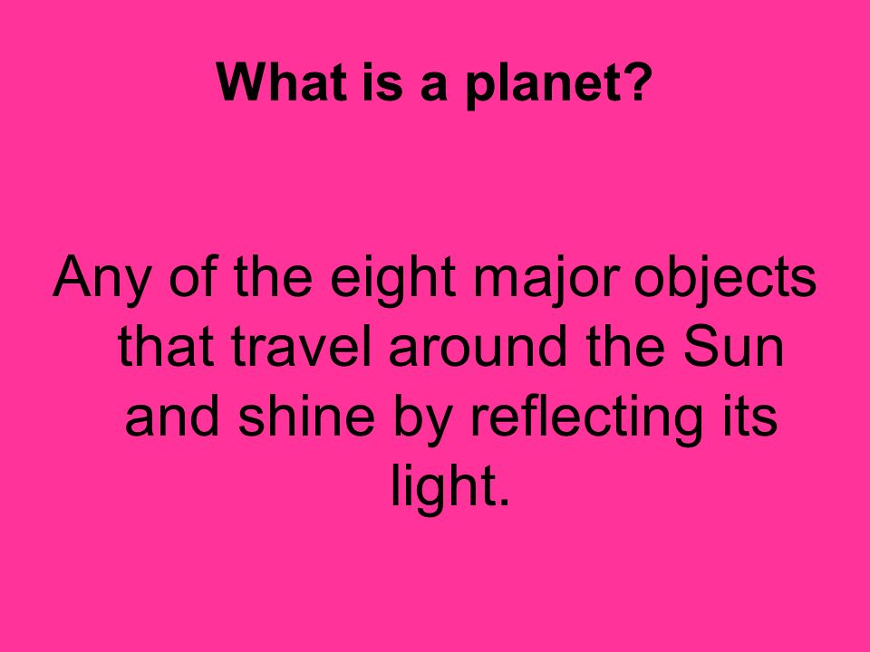 What is a planet.