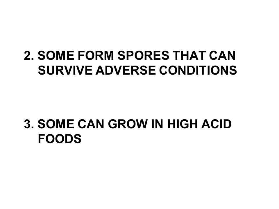 2. SOME FORM SPORES THAT CAN SURVIVE ADVERSE CONDITIONS