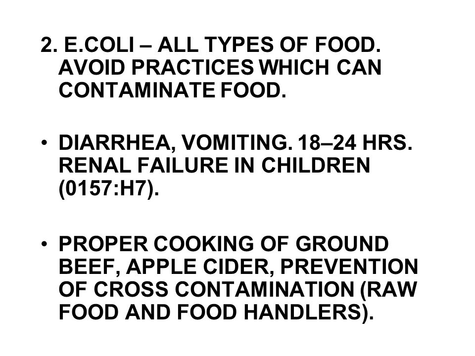 2. E. COLI – ALL TYPES OF FOOD