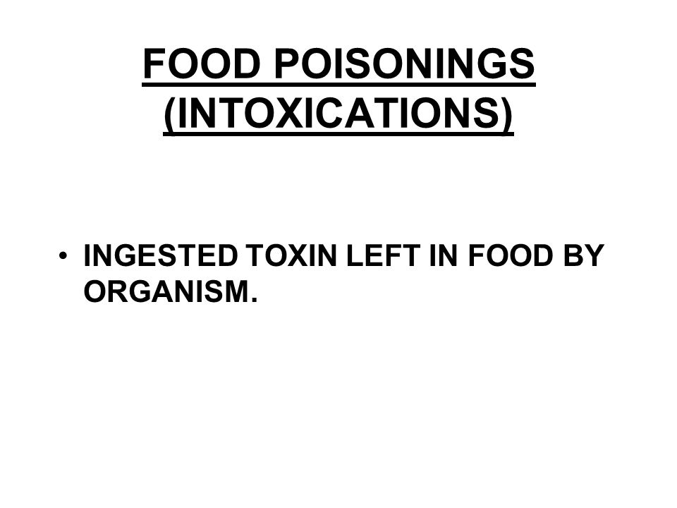FOOD POISONINGS (INTOXICATIONS)