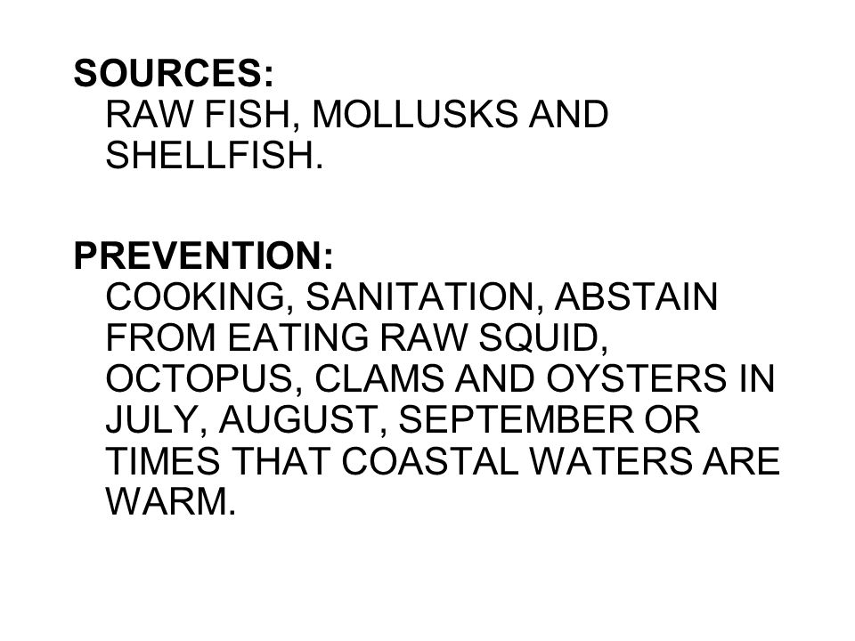 SOURCES: RAW FISH, MOLLUSKS AND SHELLFISH.