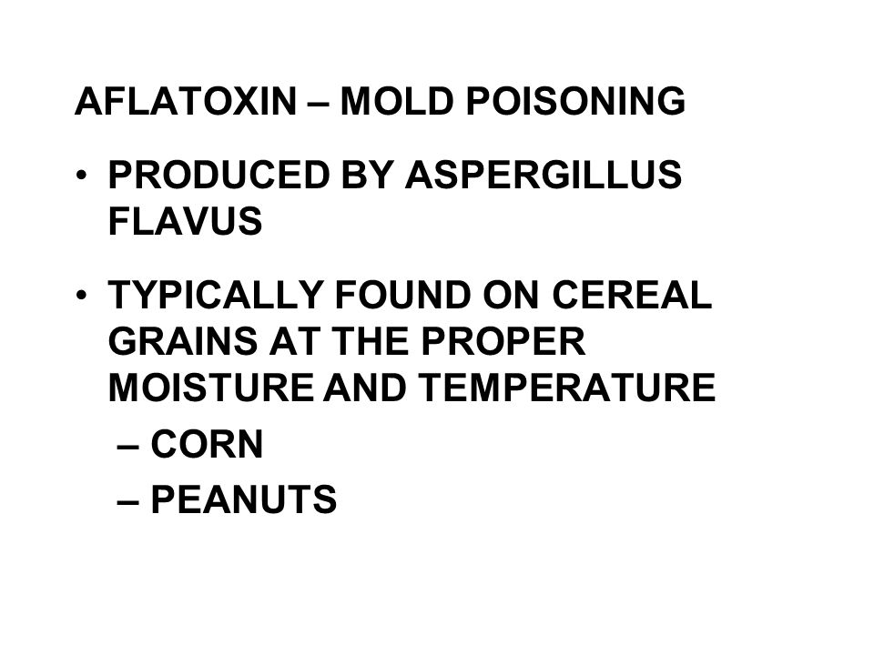 AFLATOXIN – MOLD POISONING PRODUCED BY ASPERGILLUS FLAVUS
