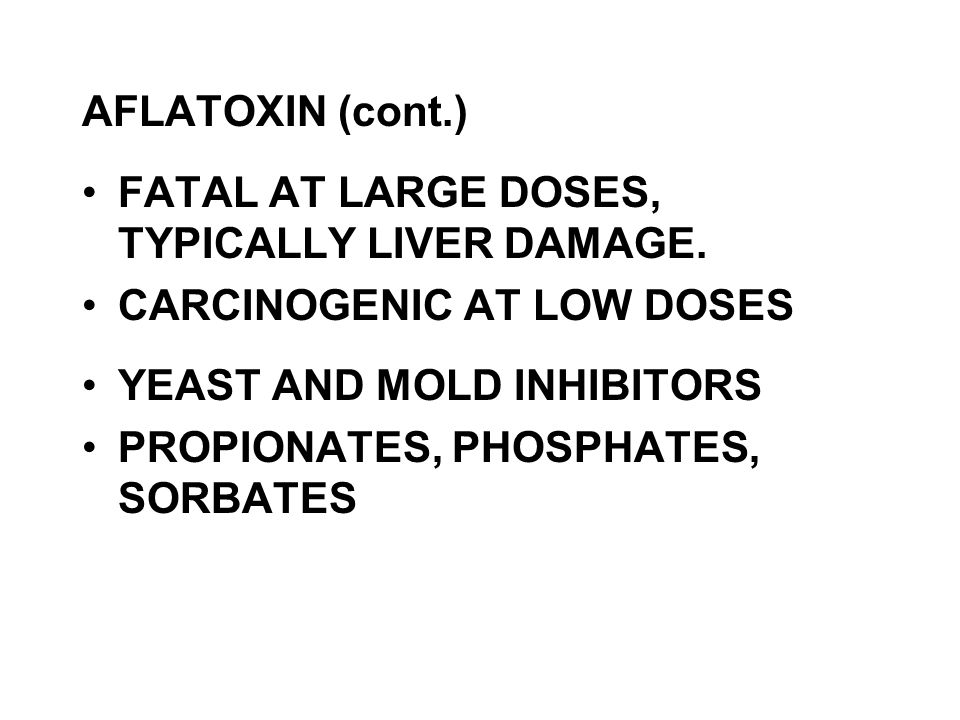 FATAL AT LARGE DOSES, TYPICALLY LIVER DAMAGE.