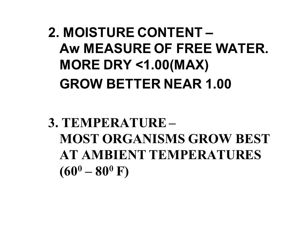 2. MOISTURE CONTENT – Aw MEASURE OF FREE WATER. MORE DRY <1.00(MAX)