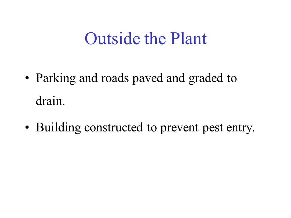 Outside the Plant Parking and roads paved and graded to drain.