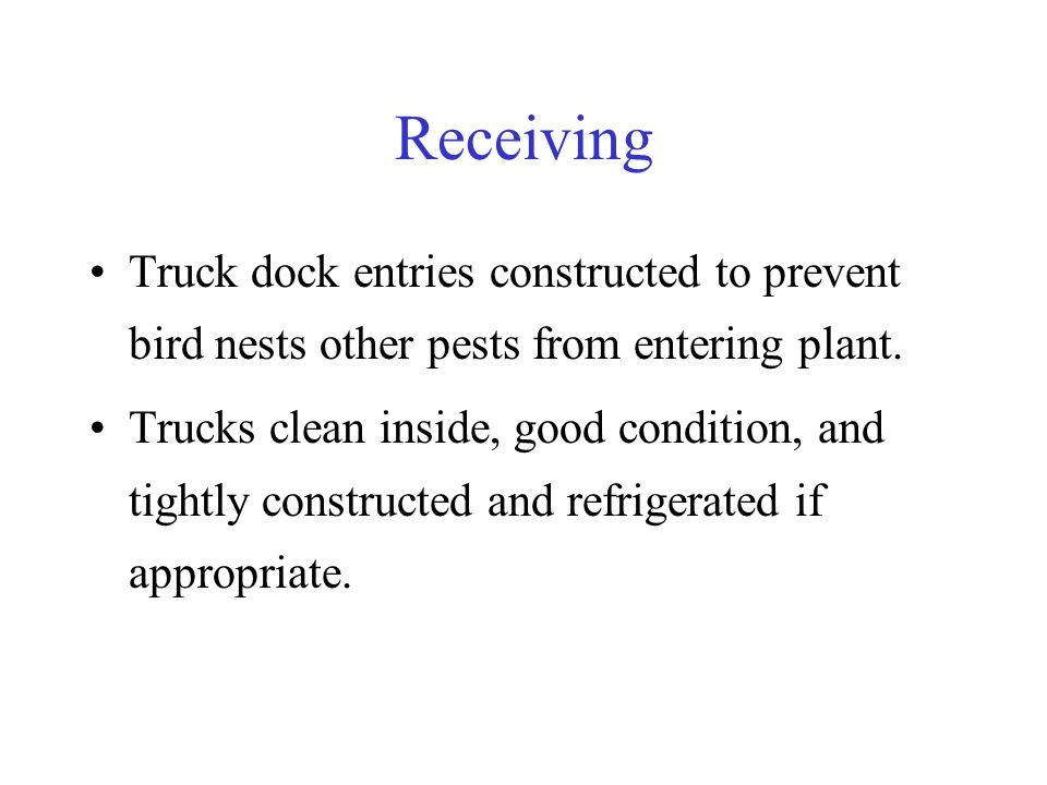 Receiving Truck dock entries constructed to prevent bird nests other pests from entering plant.