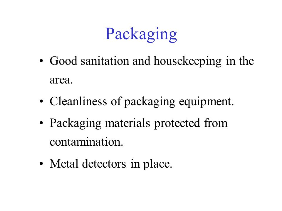 Packaging Good sanitation and housekeeping in the area.