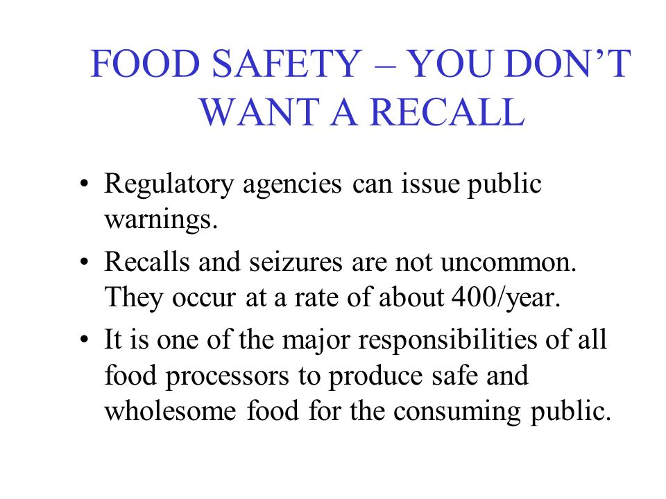 FOOD SAFETY – YOU DON'T WANT A RECALL