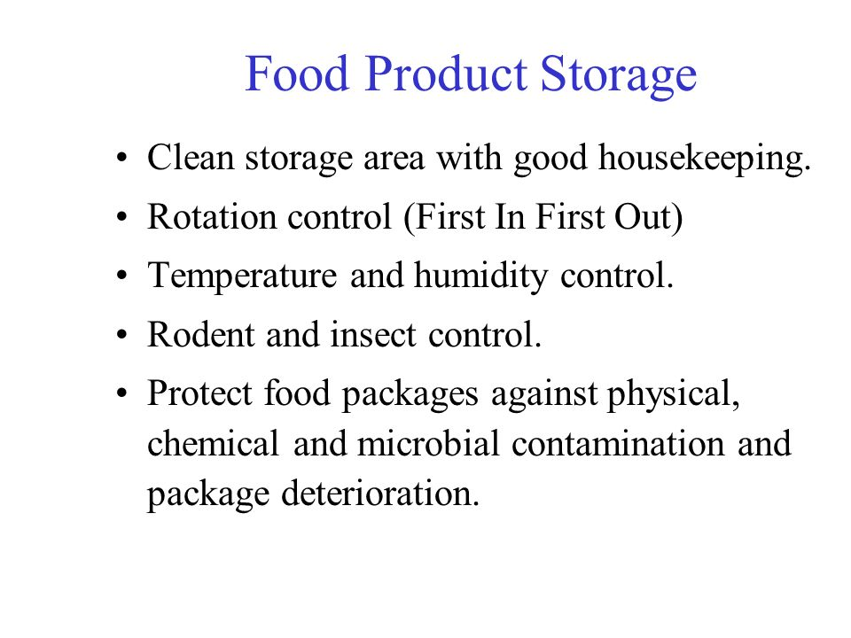 Food Product Storage Clean storage area with good housekeeping.