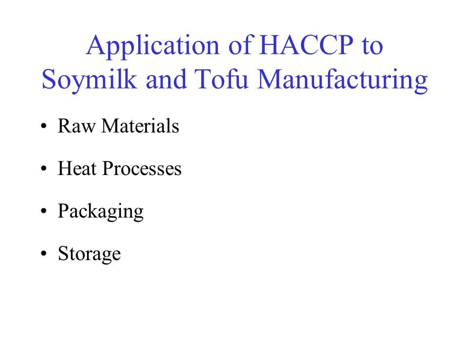 Application of HACCP to Soymilk and Tofu Manufacturing