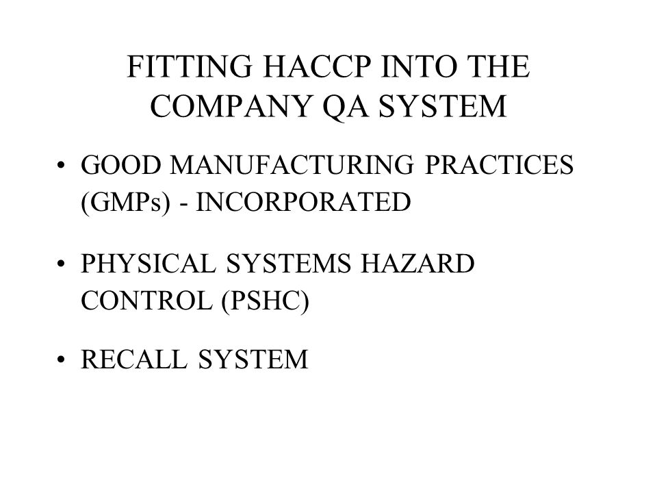 FITTING HACCP INTO THE COMPANY QA SYSTEM