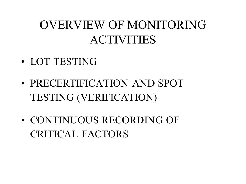 OVERVIEW OF MONITORING ACTIVITIES