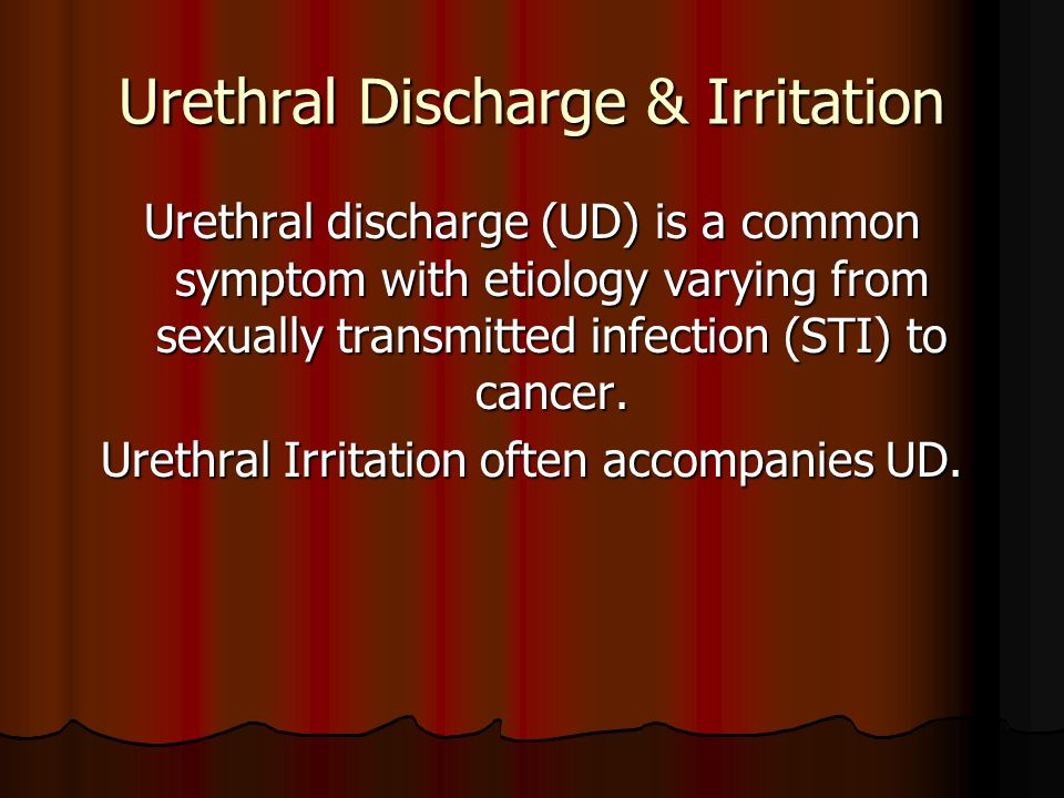 Urethral Discharge & Irritation