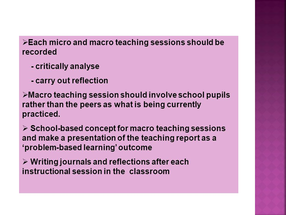 Each micro and macro teaching sessions should be recorded