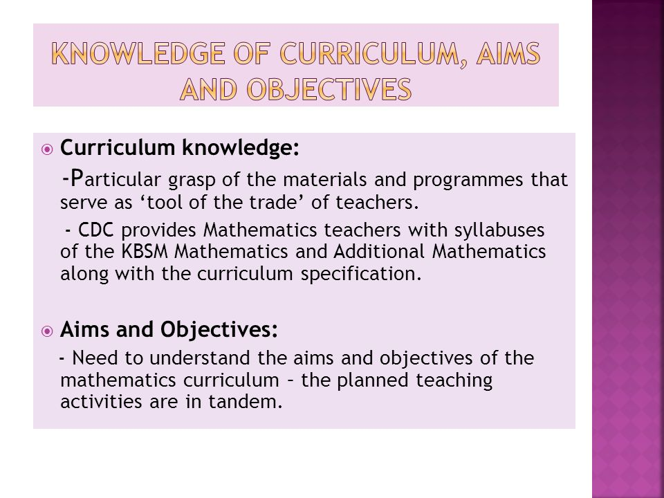 Knowledge of Curriculum, aims and objectives