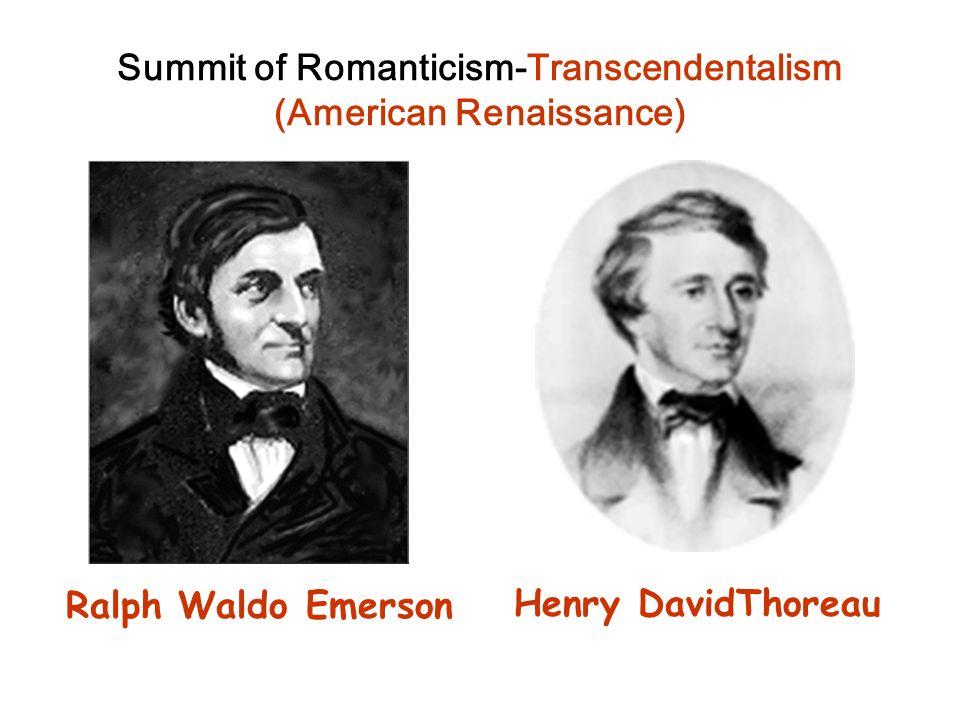 Summit of Romanticism-Transcendentalism (American Renaissance)